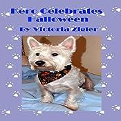 Kero Celebrates Halloween: Kero's World, Book 4 | Victoria Zigler