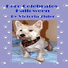 Kero Celebrates Halloween: Kero's World, Book 4 | Livre audio Auteur(s) : Victoria Zigler Narrateur(s) : Giles Miller