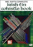 Complete Irish Tin Whistle Book, Mizzy McCaskill and Dona Gilliam, 0786623187