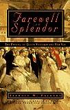 Farewell in Splendor, Jerrold M. Packard, 0452271150