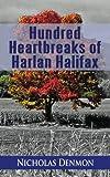 Hundred Heartbreaks of Harlan Halifax