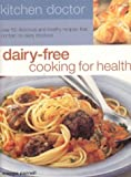 img - for Dairy Free Cooking for Health: Kitchen Doctor Series book / textbook / text book