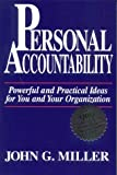 Personal Accountability: Powerful and Practical Ideas for You and Your Organization