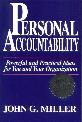 - Personal Accountability : Powerful and Practical Ideas for You and Your Organization