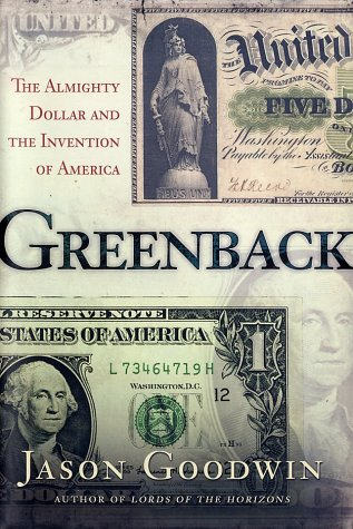 Review Greenback: The Almighty Dollar and the Invention of America