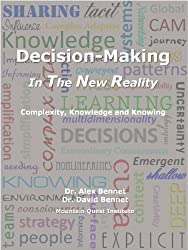 Decision Making in The New Reality: Complexity, Knowledge and Knowing