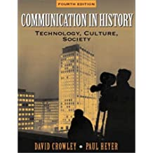 Communication in History: Technology, Culture, and Society (4th Edition)