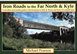 Iron Road to the Far North & Kyle (Iron Roads)