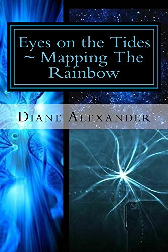 Eyes on the Tides: Mapping The Rainbow (The Time-Storm Kings: Across The Rainbow Bridge Book 1)
