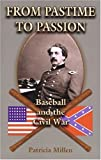 img - for From Pastime to Passion : Baseball and the Civil War book / textbook / text book