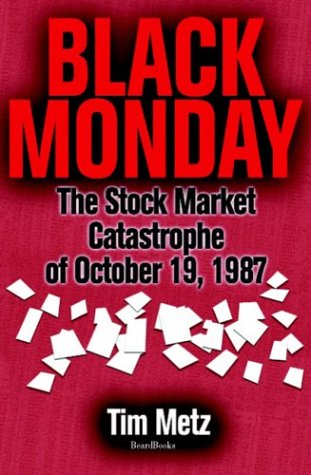 Black Monday: The Stock Market Catastrophe of October 19, - Usa Monday Black