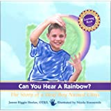 Can You Hear a Rainbow?: The Story of a Deaf Boy Named Chris (Rehabilitation Institute of Chicago Learning Book)