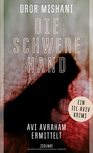 Die schwere Hand: Avi Avraham ermittelt