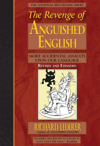 The Revenge of Anguished English: More Accidental Assaults Upon Our Language by Brand: Marion Street Press, LLC