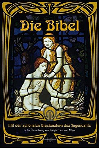 Die Bibel: Mit den schönsten Glasfenstern des Jugendstils