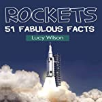Rockets: 51 Fabulous Facts | Lucy Wilson