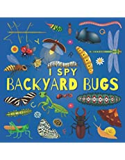 I Spy Backyard Bugs: A Fun Guessing Game Picture Book for Kids Ages 2-5, Toddlers and Kindergartners ( Picture Puzzle Book for Kids )