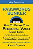 Passwords Bunker: How To Create Your Personal Vault Using Excel (Life Tracker Books Book 1)