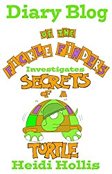 Diary Blog of the Fickle Finders: Investigates-Secrets of a Turtle (Book 2) (English Edition)