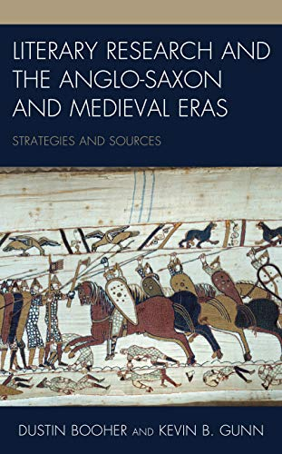Literary Research and the Anglo-Saxon and Medieval Eras: Strategies and Sources