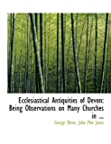 Ecclesiastical Antiquities of Devon, John Pike Jones Oliver, 0554718871