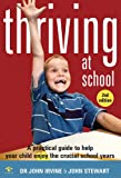 img - for Thriving at School: A Practical Guide to Help Your Child Enjoy the Crucial School Years book / textbook / text book