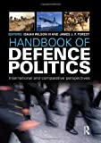 Handbook of Defence Politics, , 1857434439