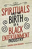 Spirituals and the Birth of a Black Entertainment
