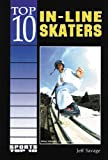 Top 10 In-Line Skaters, Jeff Savage, 0766011291