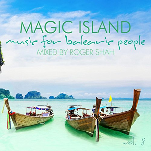 Various Artists - Roger Shah: Magic Island, Vol. 8 - Music For Balearic People (2017) [WEB FLAC] Download