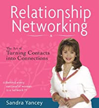Relationship Networking: The Art of Turning Contacts into Connections