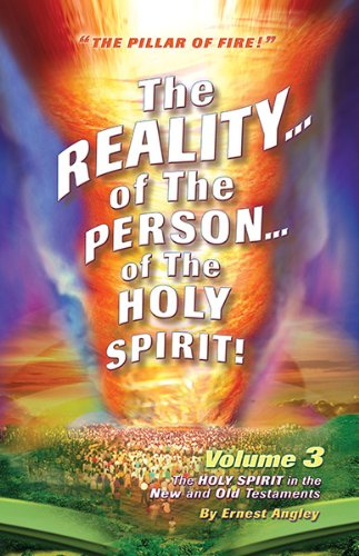 The Reality of the Person of the Holy Spirit! Volume 3: The Holy Spirit in the New and Old Testaments