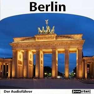 Berlin - Der Audioführer Hörbuch