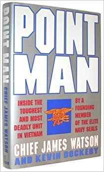 Book Point Man: Inside the Toughest and Most Deadly Unit in Vietnam by a Founding Member of the Elite Navy Seals by James Watson (1993-08-23)