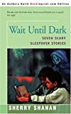 Wait Until Dark, Sherry Shahan, 0595142397