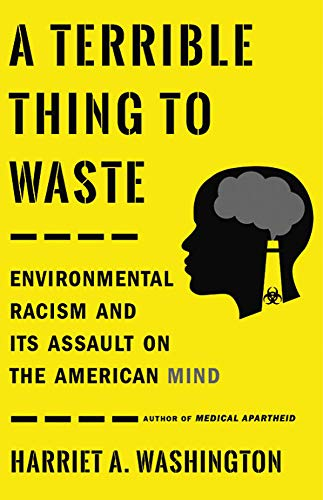A Terrible Thing to Waste: Environmental Racism and Its Assault on the American Mind - Infectious Medical Waste
