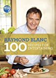 100 Recipes for Entertaining, Raymond Blanc, 1849904359