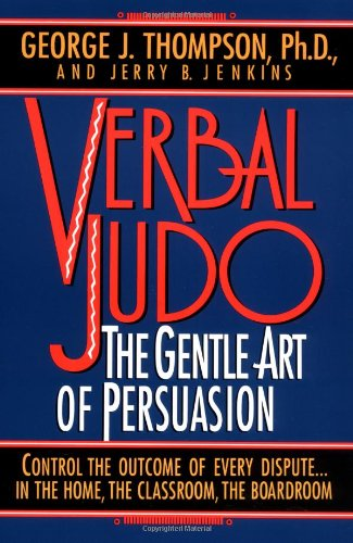 Verbal Judo: The Gentle Art of Persuasion by Brand: Quill
