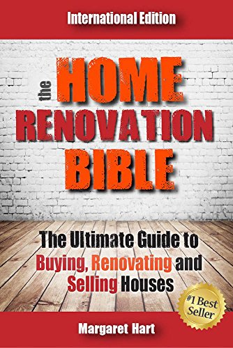 Book: The Home Renovation Bible - The Ultimate Guide to Buying Renovating and Selling Houses by Margaret Hart