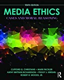 img - for Media Ethics : Cases And Moral Reasoning, 10Th Edn book / textbook / text book
