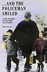 ... And the Policeman Smiled: 10, 000 Children Escape from Nazi Europe by Barry Turner (1991-08-26)