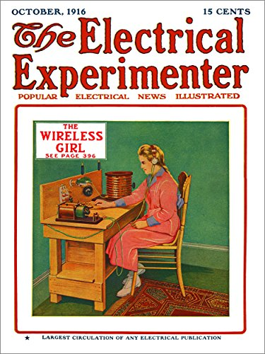 The Electrical Experimenter 1916-10 Vol 4 No 6 #42: The Wireless Girl (Crystal Radio Experiment)