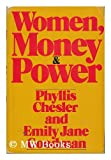 Women, Money, and Power, Phyllis Chesler and Emily J. Goodman, 0688029906