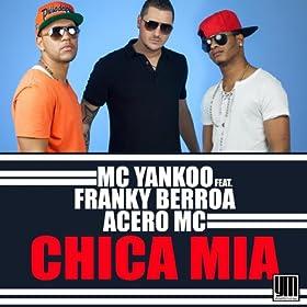Amazon.com: Chica Mia: MC Yankoo feat. Franky Berroa