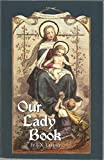Our Lady Book by Father F. X. Lasance