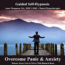 Overcome Panic & Anxiety Hypnosis Release Stress Fear and Worry With Binaural Beats
