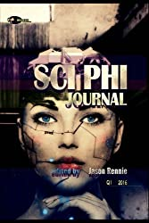 Sci Phi Journal, Q1 2016: The Journal of Science Fiction and Philosophy (Volume 1)