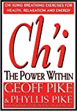 Chi the Power Within, Geoff Pike and Phyllis Pike, 0804830991