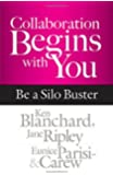 Collaboration Begins with You: Be a Silo Buster