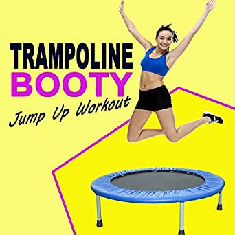 Trampoline Booty Jump Up Workout The Ultimate Trampoline Jumping Fitness Workout Dj Mix Screw Legs And Strong Bungees For All Levels By Various Artists On Amazon Music Amazon Com